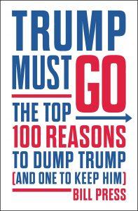 Bill Press Trump Must Go