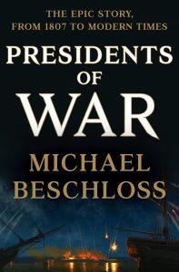 Michael Beschloss: Presidents of War