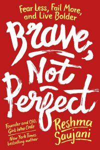 Reshma Saujani Brave Not Perfect