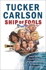 Tucker Carlson: Ship of Fools